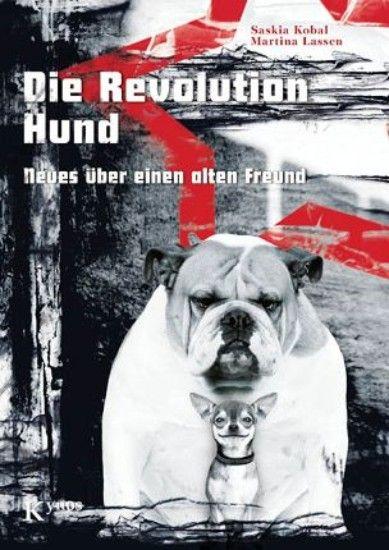 Kobal & Lassen: Die Revolution Hund - Neues über einen alten Freund